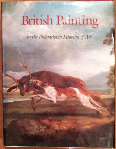 British Painting in the Philadelphia Museum of Art: From the Seventeenth Through the Nineteenth Century by Richard Dorment (1986-10-30)