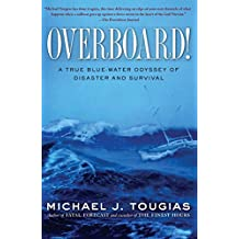 Overboard!: A True Blue-water Odyssey of Disaster and Survival (English Edition)