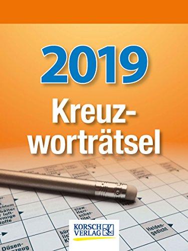 Kreuzworträtsel  2019: Tages-Abreisskalender mit einem neuen Kreuzworträtsel für jeden Tag I Aufstellbar I 12 x 16 cm