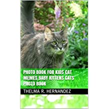 Photo book for Kids Cat Memes Baby Kittens Cats Photo book (English Edition)