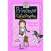 Princesse Catastrophe: Premier trimestre à Hautes-Tours
