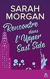 Rencontre dans l'Upper East Side: le premier tome de la nouvelle série de Sarah Morgan !