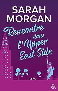 Rencontre dans l'Upper East Side par Sarah Morgan