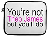 You're Not Theo James Slogan Laptop Case 13