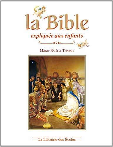 La Bible expliquée aux enfants par Marie-Noëlle Thabut