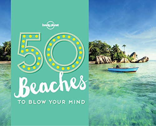 50 Beaches to Blow Your Mind (Lonely Planet) (English Edition)