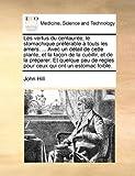 Les vertus du centaur??e; le stomachique pr??f??rable ?? touts les amers. ... Avec un d??tail de cette plante, et la fa??on de la cu??illir, et de la ... regles pour ceux qui ont un estomac foible. by John Hill (2010-08-06)