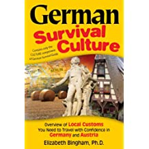 German Survival Culture: An Overview of Local Customs You Need to Travel With Confidence in Germany and Austria (English Edition)