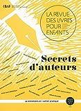 Telecharger Livres La revue des livres pour enfants Secrets d auteurs (PDF,EPUB,MOBI) gratuits en Francaise