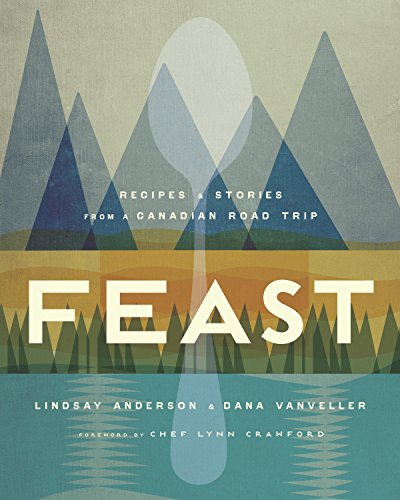 Feast: Recipes and Stories from a Canadian Road Trip (English Edition) - Kindle Voyage Kanada