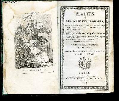 BEAUTES DE L'HISTOIRE DES CROISADES - et des differens ordres religieux et militaires qui en sont nés, depuis leur origine jusqu'a leur extinction - A l'usage de la jeunesse / NOUVELLE EDITION.