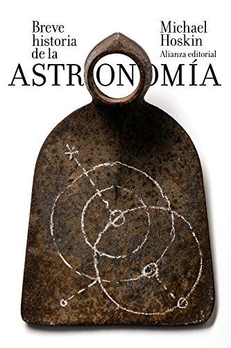 Breve historia de la astronomía (El Libro De Bolsillo - Ciencias) por Michael Hoskin