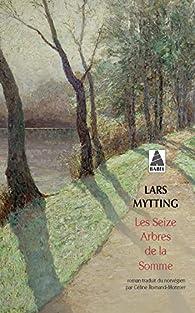 Les seize arbres de la Somme par Lars Mytting
