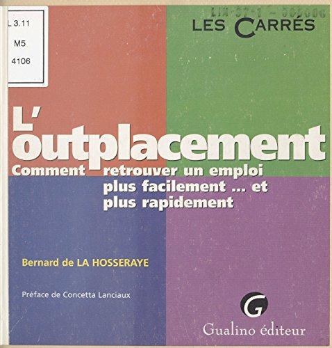 Livres en anglais à télécharger L'Outplacement : Comment retrouver un emploi plus facilement... et plus rapidement CHM B01BW4D0HC