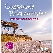 Entspannte Wochenenden: 50 romantische Regionen (Holiday)
