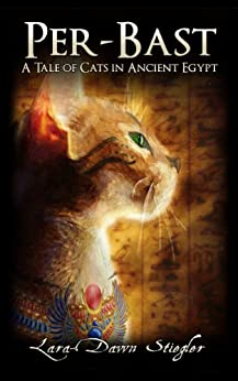 Per-Bast: A Tale of Cats in Ancient Egypt (English Edition) par [Stiegler, Lara-Dawn]
