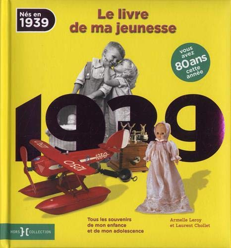 1939, Le Livre de ma jeunesse par  Laurent CHOLLET, Armelle LEROY