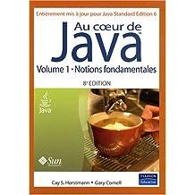 Au cœur de Java, volume 1: Notions fondamentales (Java SE 6)