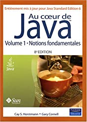 Au coeur de Java, volume 1 : Notions fondamentales (Java SE 6)