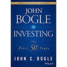 John Bogle on Investing: The First 50 Years (Wiley Investment Classics) by John C. Bogle (2015-04-27)