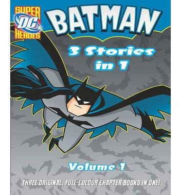 [(Batman 3 Stories in 1: Volume-1)] [ By (author) Robert Greenberger, By (author) Eric Fein, By (author) Michael Dahl ] [June, 2014]