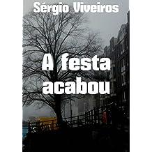 A festa acabou (Portuguese Edition)
