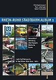 Rhein-Ruhr Stadtbahn Album 1: Düsseldorf, Duisburg, Oberhausen, Mülheim, Essen: Light Rail Networks in the Rhine-Ruhr Area (Nahverkehr in Deutschland/Urban Transport in Germany)