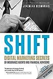 Shift: Digital Marketing Secrets of Insurance Agents and Financial Advisors (English Edition)