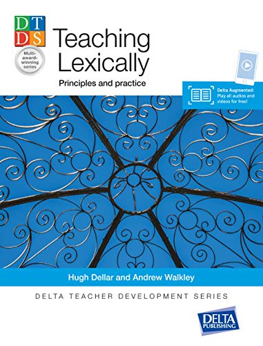 Teaching Lexically: Principles and practice (Delta Teacher Development Series)