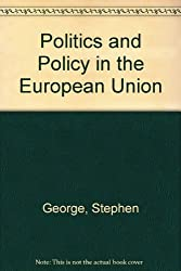 Politics and Policy in the European Union