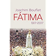 Fatima : 1917-2017