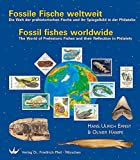 Fossile Fische weltweit / Fossil fishes worldwide: Die Welt der prähistorischen Fische und ihr Spiegelbild in der Philatelie / The World of Prehistoric Fishes and their Reflection in Philately