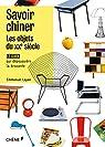 Savoir chiner : les objets du 20e siècle par Layan
