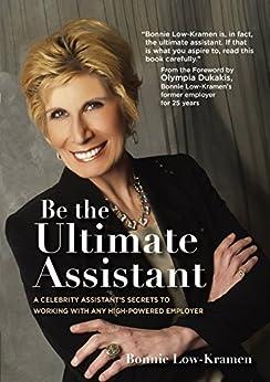 Be the Ultimate Assistant (English Edition) par [Low-Kramen, Bonnie]