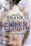 Schattenwandler - Elijah (Schattenwandler-Reihe, Band 3) - Jacquelyn Frank