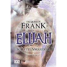 Schattenwandler - Elijah (Schattenwandler-Reihe, Band 3)