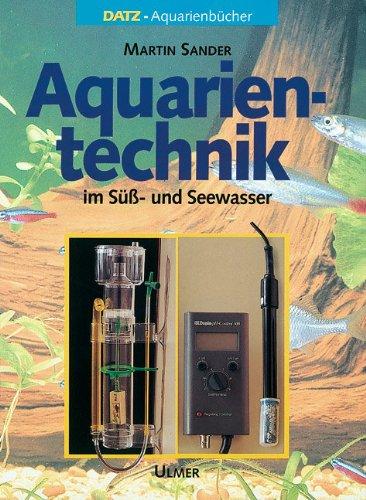 Aquarientechnik in Süß- und Seewasser