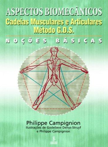 Aspectos Biomecnicos. Cadeias Musculares E Articulares. Mtodo G.D.S. Noes Bsicas (Em Portuguese do Brasil)