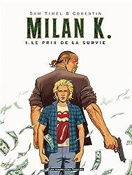 Milan K., Tome 1 : Le prix de la survie