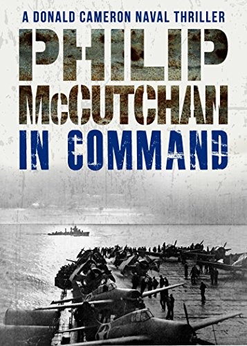 In Command (Donald Cameron Naval Thriller Book 8) par Philip McCutchan