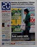 20 MINUTES PARIS [No 1098] du 19/12/2006 - meurtres de prostituees l'etrange suspect de la police britannique entendu depuis hier par les enqueteurs tom stephens est soup+ºonne du meurtre de cinq jeunes femmes avant son arrestation l'homme s'est epanche dans la presse campement de sdf evacue impot le retour a la source l'iphone laisse apple aphone les sans voix