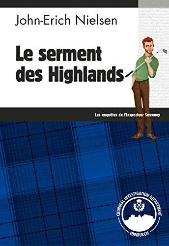 Le serment des Highlands: Un polar écossais ébouriffant (Les enquêtes de l'inspecteur Sweeney t. 8) par John-Erich Nielsen