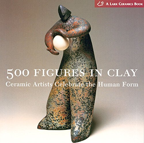 500 Figures In Clay: Ceramic Artists Celebrate the Humane Form