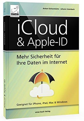 iCloud & Apple-ID - Mehr Sicherheit für Ihre Daten im Internet; für Mac, iPhone, iPad und Windows; aktuell zu iOS 11, macOS High Sierra und Windows 10 Buch-Cover