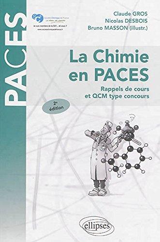 La Chimie en PACES Rappels de Cours et QCM Type Concours UE1 par Claude Gros