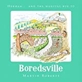 Herman and the Magical Bus to...BOREDSVILLE (The Villes)