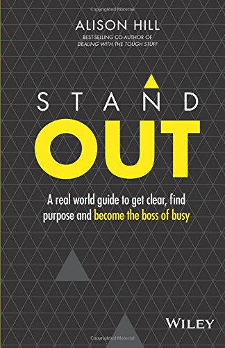 stand-out-a-real-world-guide-to-get-clear-find-purpose-and-become-the-boss-of-busy-epdf