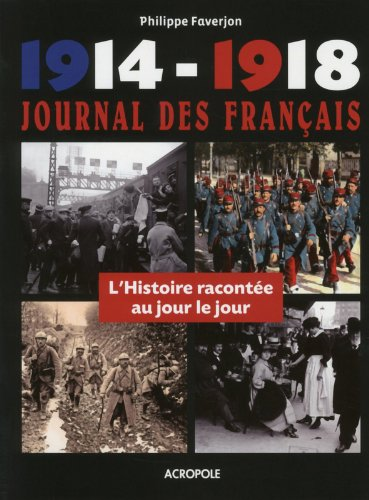 1914-1918, Journal des Français dans la Grande Guerre par Collectif