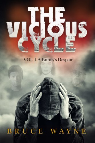 The Vicious Cycle Volume 1:: A Family's Despair