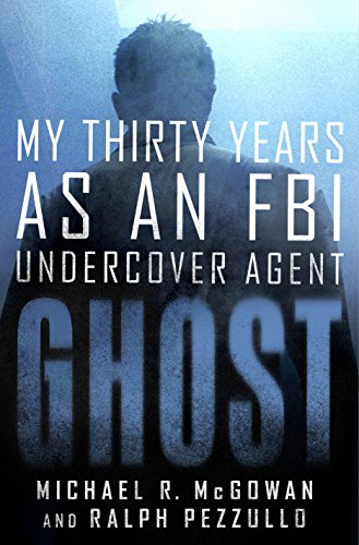 Ghost: My Thirty Years as an FBI Undercover Agent (English Edition)